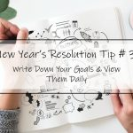 Falling Back into Old Habits: Tip #3 in Making Your New Year's Resolutions Successful – Write Down Your Goals and View Them Daily